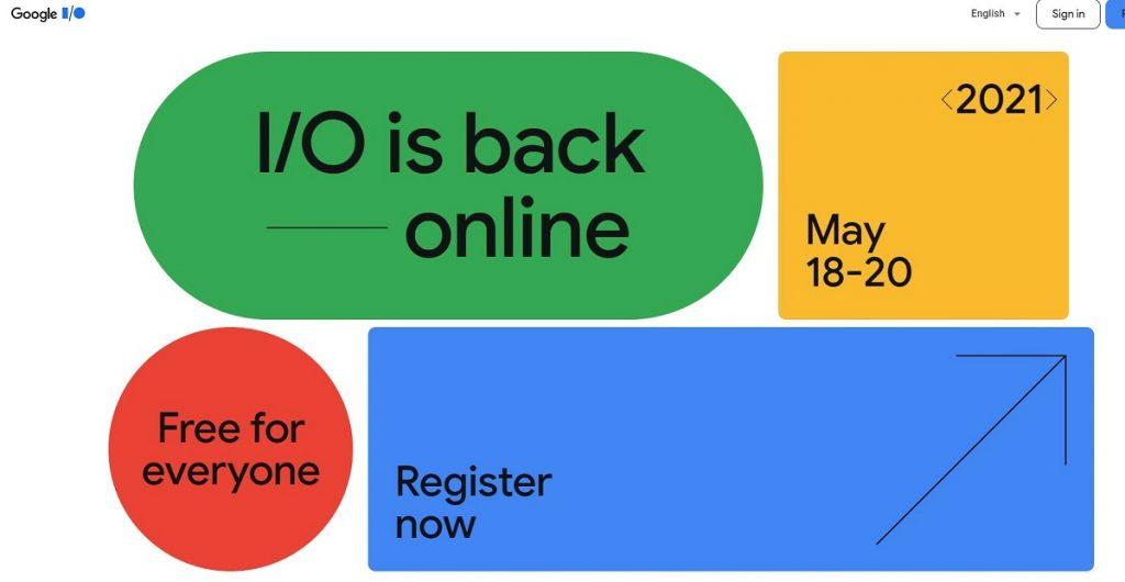 Google a anunțat conferința pentru dezvoltatori I/O 2021 ca fiind online, cu participare gratuită în perioada 18-20 mai.